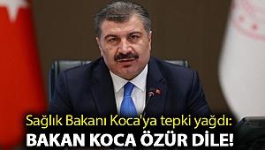 Sağlık Bakanı Koca'ya sosyal medyadan tepki yağdı: Bakan Koca özür dile!