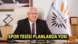 SPOR TESİSİ PLANLARDA YOK!