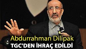 Abdurrahman Dilipak TGC'den ihraç edildi