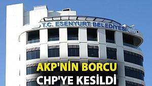 AKP'nin borcu CHP'ye kesildi