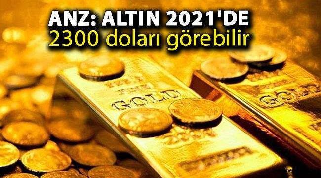 ANZ: Altın 2021'de 2300 doları görebilir