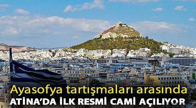 Ayasofya tartışmaları arasında Atina'da ilk resmi cami açılıyor
