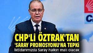 CHP'li Öztrak'tan 'saray promosyonu'na sert tepki!