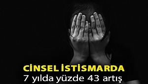 Cinsel istismarda 7 yılda yüzde 43 artış