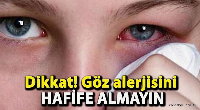 Dikkat! Göz alerjisini hafife almayın