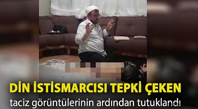 Din istismarcısı tepki çeken taciz görüntülerinin ardından tutuklandı