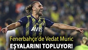 Fenerbahçe'de Vedat Muric eşyalarını topluyor!