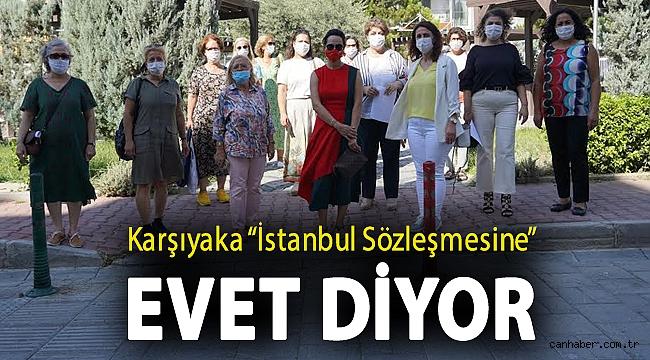 """Karşıyaka """"İstanbul Sözleşmesine"""" Evet Diyor"""