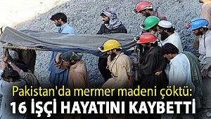 Pakistan'da mermer madeni çöktü: 16 işçi hayatını kaybetti