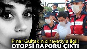 Pınar Gültekin cinayetiyle ilgili otopsi raporu çıktı