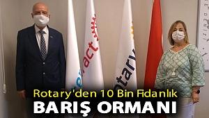 ROTARY'DEN 10 BİN FİDANLIK BARIŞ ORMANI