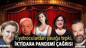 Tiyatroculardan yasağa tepki, iktidara pandemi çağrısı: Beraber çözüm üretelim