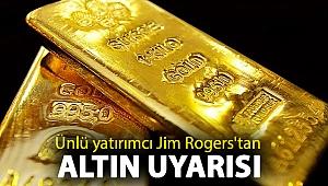 Ünlü yatırımcı Jim Rogers'tan altın uyarısı