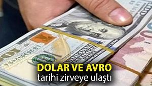 Dolar ve Avro tarihi zirveye ulaştı