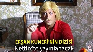 Erşan Kuneri'nin dizisi Netflix'te yayınlanacak