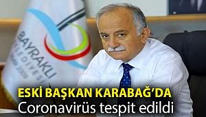 Eski Başkan Karabağ'da coronavirüs tespit edildi