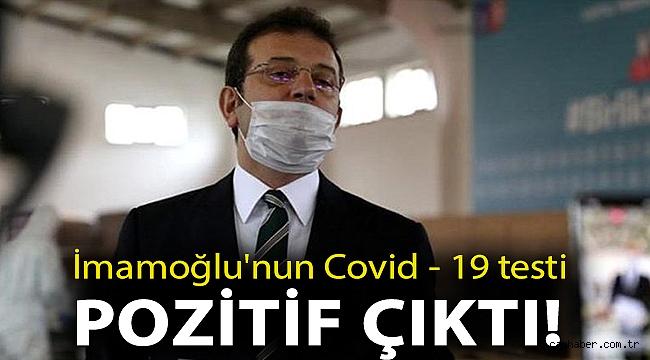 İmamoğlu'nun Covid - 19 testi pozitif çıktı!