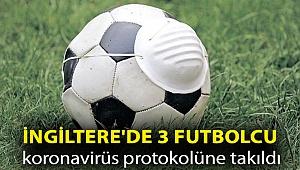 İngiltere'de 3 futbolcu koronavirüs protokolüne takıldı