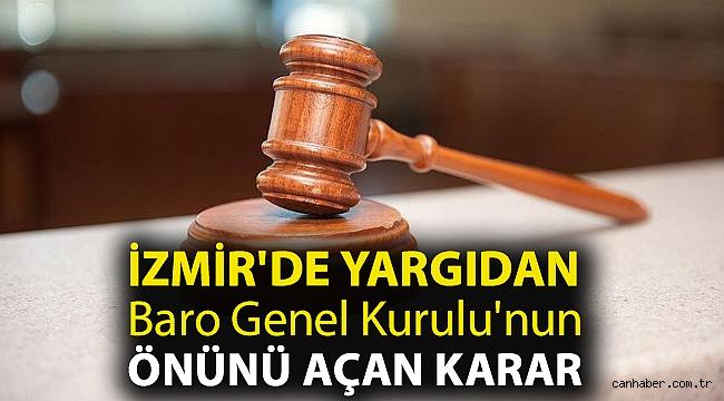 İzmir'de yargıdan Baro Genel Kurulu'nun önünü açan karar