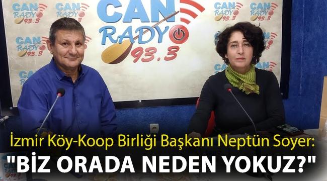 İzmir Köy-Koop Birliği Başkanı Neptün Soyer:
