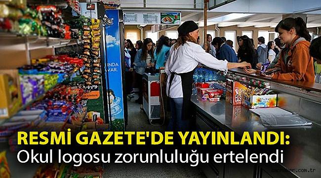Resmi Gazete'de yayınlandı: Okul logosu zorunluluğu ertelendi