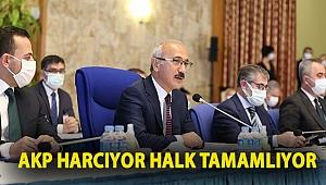 AKP harcıyor halk tamamlıyor