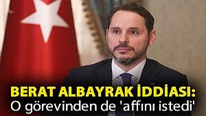Berat Albayrak iddiası: O görevinden de 'affını istedi'