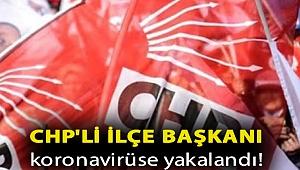 CHP'li ilçe başkanı koronavirüse yakalandı!