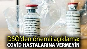 DSÖ, Remdesivir konusunda açıklama yayınladı: Covid hastalarına vermeyin