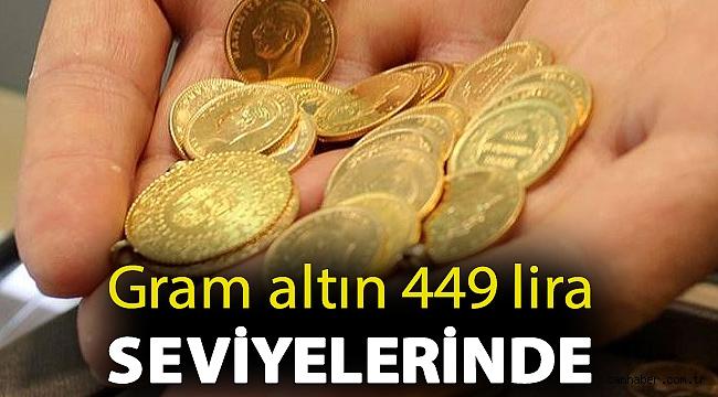 Gram altın 449 lira seviyelerinde