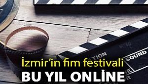 İZMİR'İN FİLM FESTİVALİ BU YIL ONLİNE