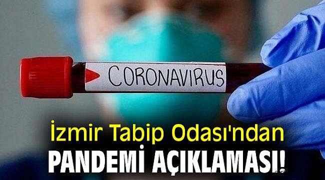 İzmir Tabip Odası'ndan pandemi açıklaması!