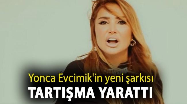 Yonca Evcimik'in yeni şarkısı tartışma yarattı: Sen kadınsın zekisin, ama bazen de gerçekten aşırı cinssin