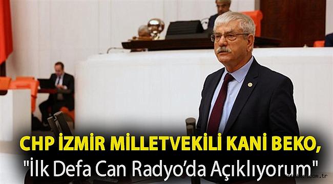 CHP İzmir Milletvekili Kani Beko,