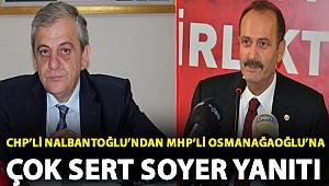 CHP'li Nalbantoğlu'ndan MHP'li Osmanağaoğlu'na çok sert Soyer yanıtı: 'Sistematik saldırının parçası olmaya çalışmış ama olamamış!'