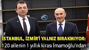 İstanbul, İzmir'i yalnız bırakmıyor: 120 ailenin 1 yıllık kirası İmamoğlu'ndan