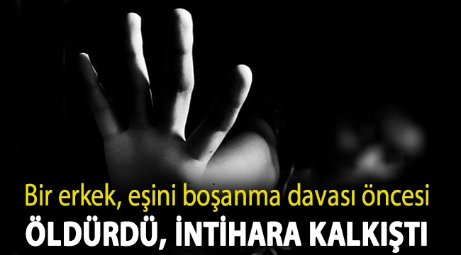 Yer Edirne: Bir erkek, eşini boşanma davası öncesi öldürdü, intihara kalkıştı