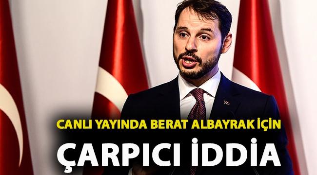 Canlı yayında Berat Albayrak için çarpıcı iddia