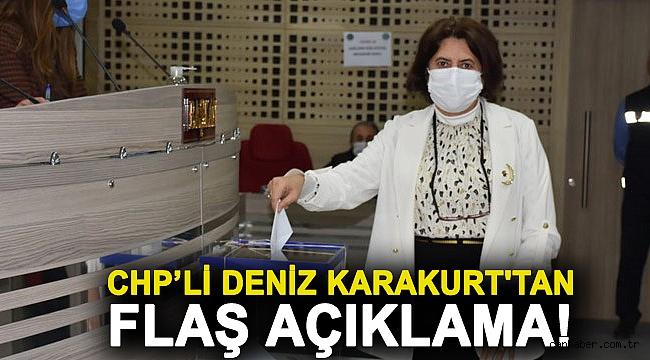 CHP'li Deniz Karakurt'tan flaş açıklama!