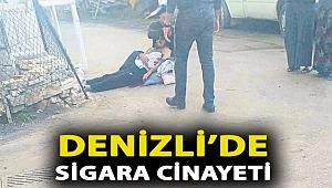 Denizli'de sigara cinayeti