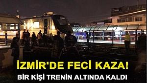İzmir'de feci kaza! Bir kişi trenin altında kaldı