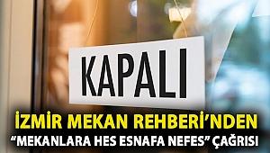 """İzmir Mekan Rehberi'nden """"Mekanlara HES Esnafa NEFES"""" Çağrısı"""
