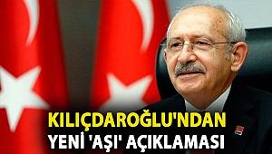 Kılıçdaroğlu'ndan yeni 'aşı' açıklaması