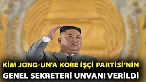 Kim Jong-un'a Kore İşçi Partisi'nin genel sekreteri unvanı verildi