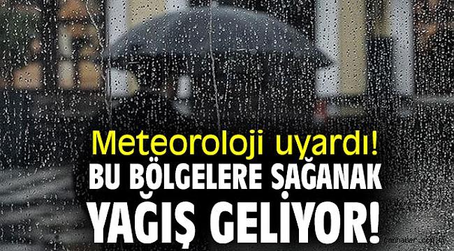 Meteoroloji uyardı! Bu bölgelere sağanak yağış geliyor!