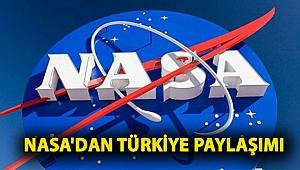 NASA'dan Türkiye paylaşımı