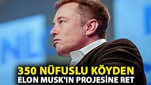 350 nüfuslu köyden Elon Musk'ın projesine ret