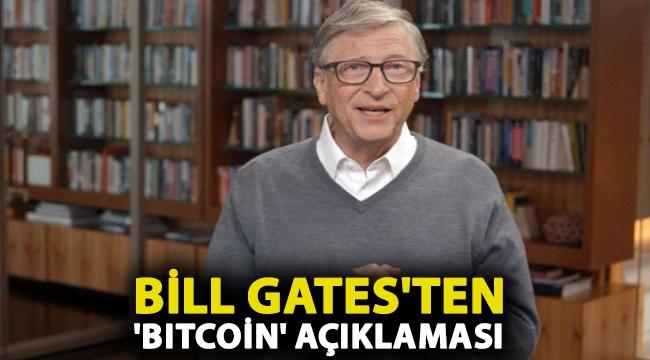 Bill Gates'ten 'Bitcoin' açıklaması