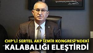 """CHP'li Sertel AKP İzmir Kongresi'ndeki kalabalığı eleştirdi: """"Hem insan hem de virüs taşıdılar"""""""