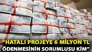 """CHP Niğde Milletvekili Gürer: """"Hatalı projeye 6 milyon TL ödenmesinin sorumlusu kim"""""""
